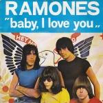 Ramones Baby I Love You